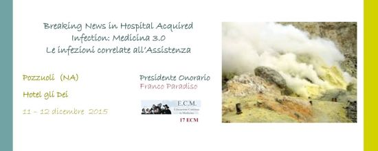 Breaking News in Hospital Acquired Infection: Medicina 3.0 - Le infezioni correlate all'Assistenza